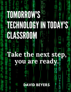 Tomorrow's Technology in Today's Classroom