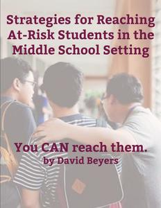 Strategies for Reaching At-Risk Students in the Middle School Setting