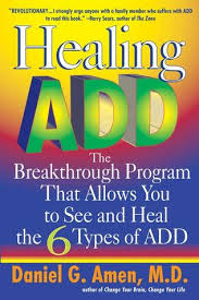 Healing ADD the Breakthrough Program That Allows You to See and Heal the 7 Types of ADD