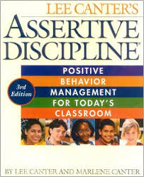 Assertive Discipline : Positive Behavior for Today's Classroom